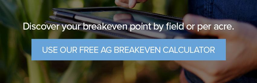 Use Our Free Ag Breakeven Calculator